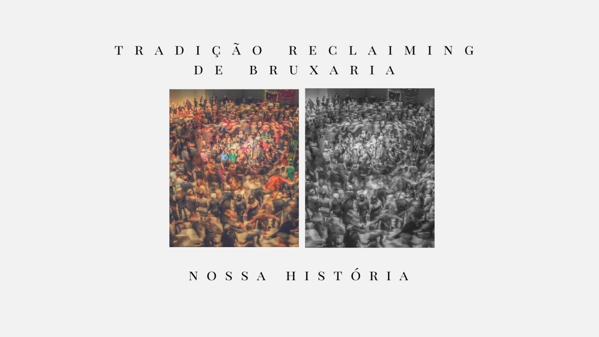 Tradição Reclaiming de Bruxaria: Nossa História